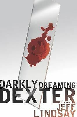 Darkly Dreaming Dexter: A Novel, Lindsay, Jeff, Acceptable Book