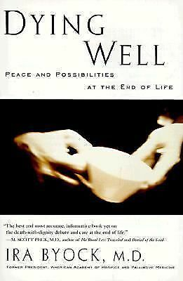 Dying Well, Byock MD, Ira, Good Book