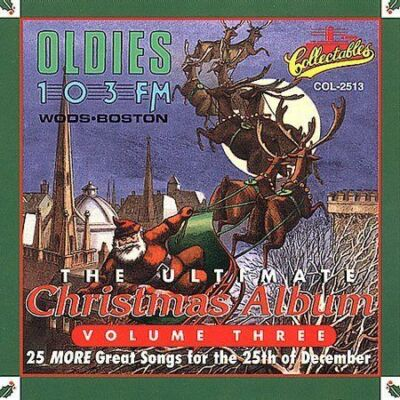 The Ultimate Christmas Album, Vol. 3: WODS 103 FM Boston by Wods 103 FM Boston