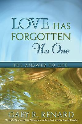Love Has Forgotten No One: The Answer to Life, Renard, Gary R., Good Book