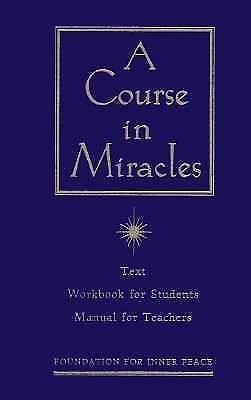 A Course in Miracles: Text, Workbook for Students, Manual For Teachers by Found