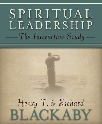 Spiritual Leadership: The Interactive Study, Richard Blackaby, Henry Blackaby, G