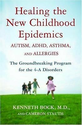 Healing the New Childhood Epidemics: Autism, ADHD, Asthma, and Allergies: The G