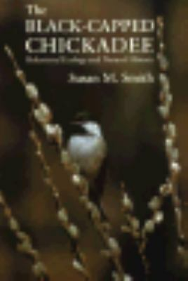 The Black-Capped Chickadee: Behavioral Ecology and Natural History (Comstock Bo