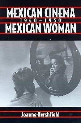 Mexican Cinema/Mexican Woman, 1940-1950 (Latin American Communication and Popul