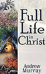 Full Life In Christ by Andrew Murray