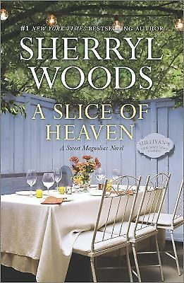 A Slice of Heaven (A Sweet Magnolias Novel) by Woods, Sherryl