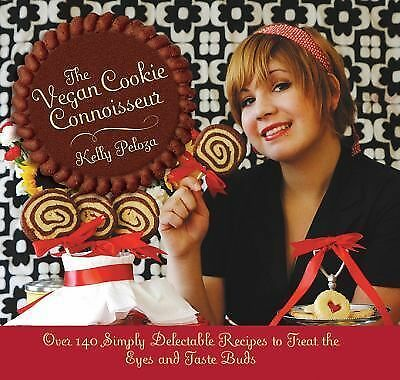The Vegan Cookie Connoisseur: Over 140 Simply Delicious Recipes That Treat the E