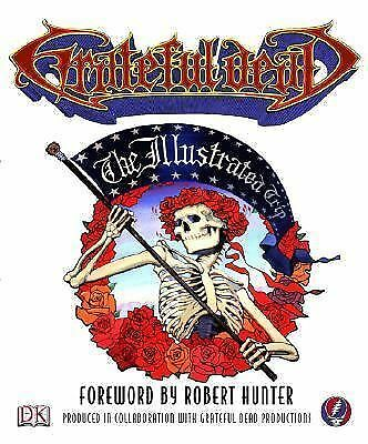 Grateful Dead: The Illustrated Trip by Robert Hunter, Stephen Peters, Chuck Wil