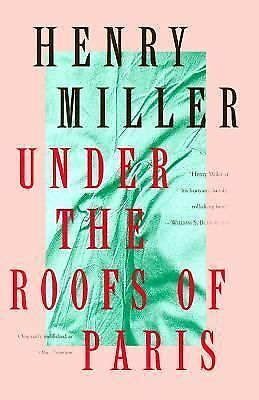 Under the Roofs of Paris by Miller, Henry