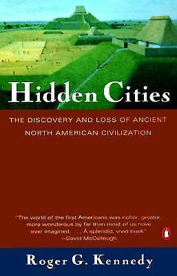 Hidden Cities: The Discovery and Loss of Ancient North American Civilization by