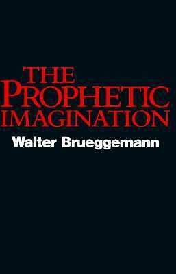 The Prophetic Imagination by Brueggemann, Walter