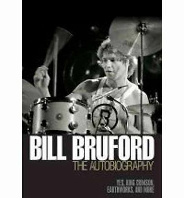 Bill Bruford The Autobiography by Bruford, Bill
