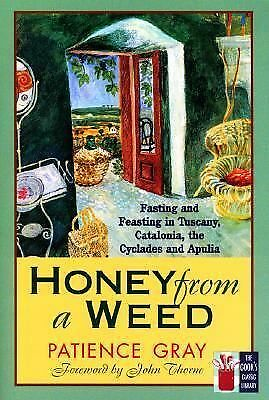 Honey from a Weed (Cook's Classic Library) by Gray, Patience