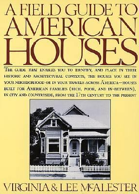 A Field Guide to American Houses by Virginia McAlester, Lee McAlester, Juan Rod