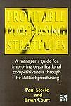 Profitable Purchasing Strategies: A Manager's Guide for Improving Organizationa