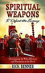 Spiritual Weapons: To Defeat the Enemy, Rick Renner, Excellent Book