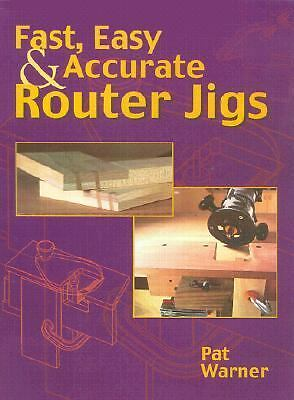 Fast, Easy & Accurate Router Jigs, Warner, Pat, Good Book