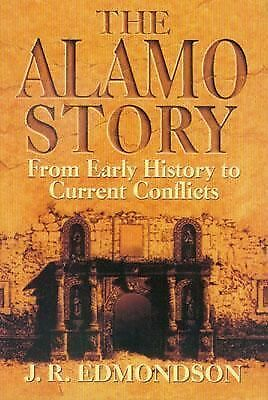 Alamo Story: From Early History to Current Conflicts, Edmondson, J. R., Good Boo