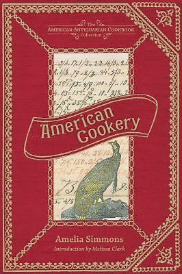 American Cookery (American Antiquarian Cookbook Collection) by Simmons, Amelia