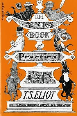 Old Possum's Book of Practical Cats by T.S.; Edward Gorey (Illust.) Eliot