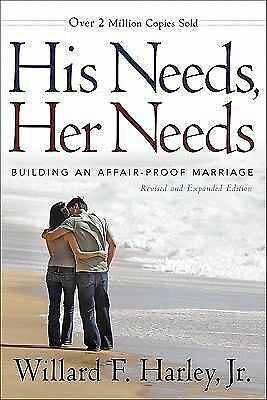 His Needs, Her Needs: Building an Affair-Proof Marriage, Willard F. Jr. Harley,