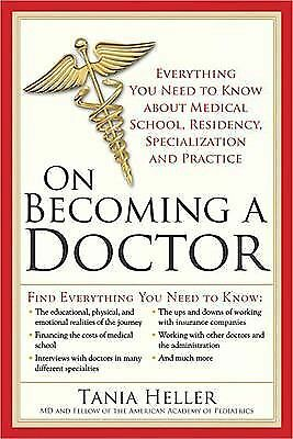On Becoming a Doctor: Everything You Need to Know about Medical School, Residen