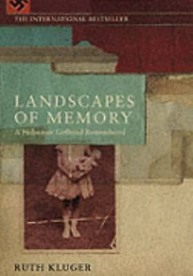 Landscapes of Memory: A Holocaust Girlhood Remembered by Kluger, Ruth