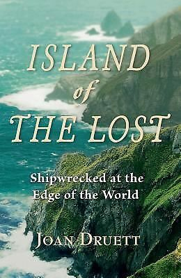 Island of the Lost: Shipwrecked at the Edge of the World by Druett, Joan