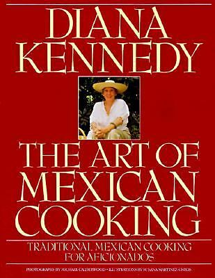 The Art of Mexican Cooking by Kennedy, Diana