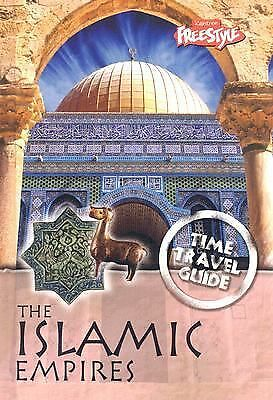 The Islamic Empires (Time Travel Guides), Spilsbury, Louise, Spilsbury, Richard,