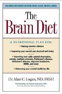 The Brain Diet: The Connection Between Nutrition, Mental Health, And Intelligen