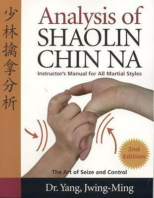Analysis of Shaolin Chin Na: Instructors Manual for All Martial Styles, Jwing-Mi