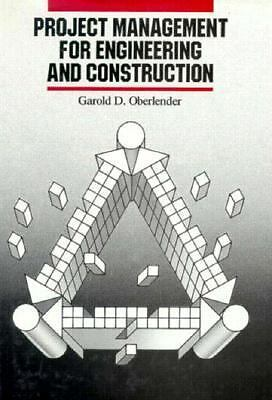 Project Management for Engineering and Construction by Oberlender, Garold D.