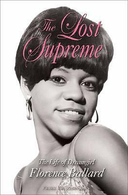 The Lost Supreme: The Life of Dreamgirl Florence Ballard, Benjaminson, Peter, Go