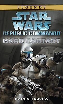 Hard Contact (Star Wars: Republic Commando, Book 1) by Karen Traviss