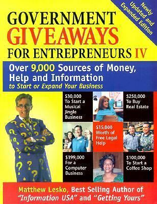 Government Giveaways for Entrepreneurs IV by Lesko, Matthew