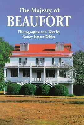 Majesty of Beaufort, The (Majesty Architecture) by White, Nancy