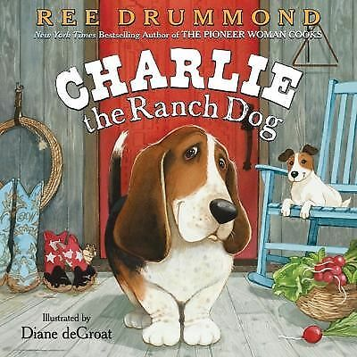 Charlie the Ranch Dog by Drummond, Ree