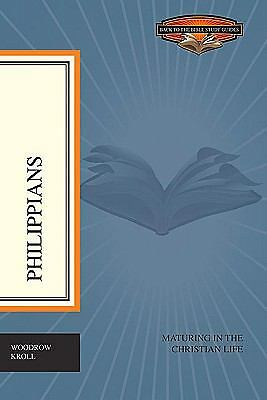 Philippians: Maturing in the Christian Life (Back to the Bible Study Guides), Kr