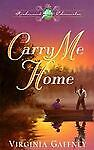 Carry Me Home (Richmond Chronicles/Virginia Gaffney) by Gaffney, Virginia