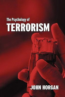 The Psychology of Terrorism (Political Violence) by Horgan, John