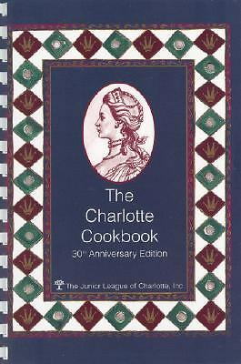 The Charlotte Cookbook by The Junior League of Charlotte, Charlotte, The Junior