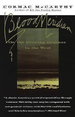 Blood Meridian: Or the Evening Redness in the West, Cormac McCarthy, Very Good B