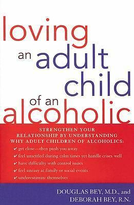 Loving an Adult Child of an Alcoholic, Deborah Bey, Douglas Bey, Good Book