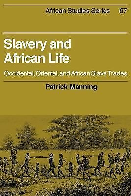 Slavery and African Life: Occidental, Oriental, and African Slave Trades (Afric