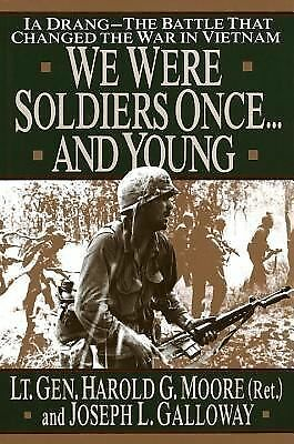 We were Soldiers Once...And Young: Ia Drang--The Battle That Changed The War In
