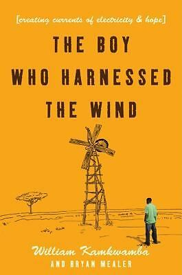 The Boy Who Harnessed the Wind by Kamkwamba, William, Mealer, Bryan