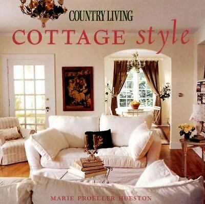Country Living Cottage Style by Proeller Hueston, Marie, The Editors of Country