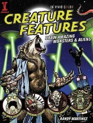 Creature Features: Draw Amazing Monsters & Aliens, Martinez, Randy, Good Book